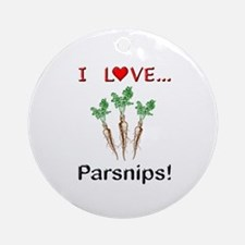 I Love Parsnips Ornament (Round)