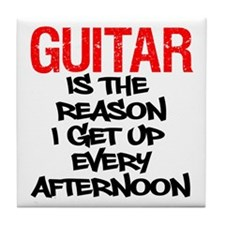Guitar Reason I Get Up Tile Coaster