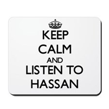 Keep Calm and Listen to Hassan Mousepad