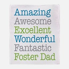 Foster Dad - Amazing Fantastic Throw Blanket