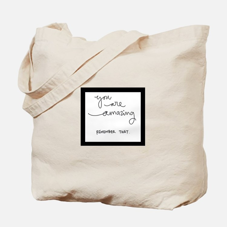 You Are Amazing..Remember That! Tote Bag