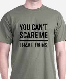 You Can't Scare Me I Have Twins T-Shirt