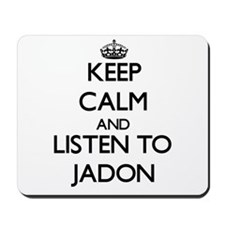 Keep Calm and Listen to Jadon Mousepad