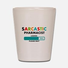 Funny Pharmacist 1 Shot Glass