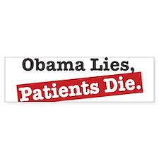 ObamaLiesPatientsDie-Light Bumper Bumper Sticker