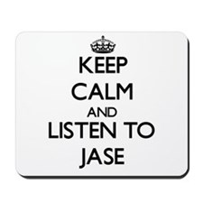 Keep Calm and Listen to Jase Mousepad