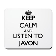 Keep Calm and Listen to Javon Mousepad