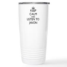 Keep Calm and Listen to Javon Travel Mug
