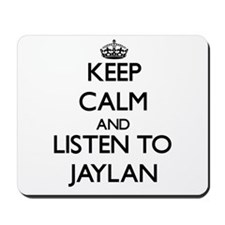 Keep Calm and Listen to Jaylan Mousepad
