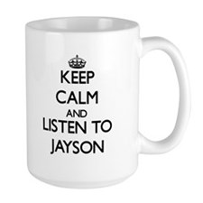 Keep Calm and Listen to Jayson Mugs