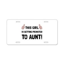 Promoted To Aunt Aluminum License Plate