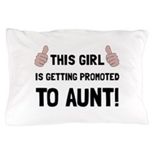 Promoted To Aunt Pillow Case
