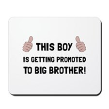 Promoted To Big Brother Mousepad