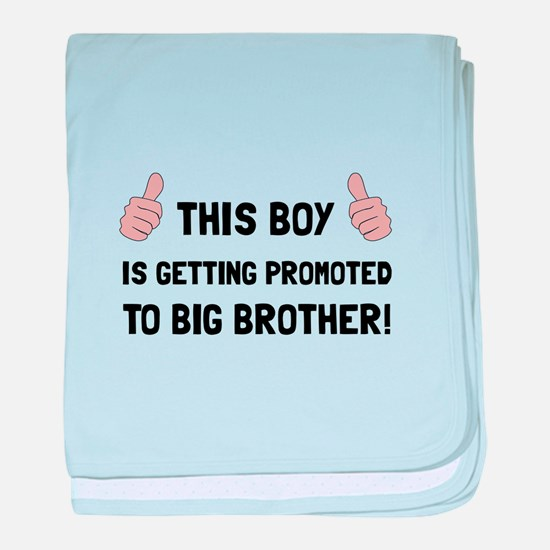 Promoted To Big Brother baby blanket