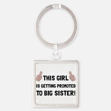 Promoted To Big Sister Keychains