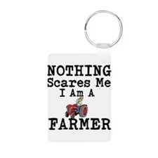 Nothing Scares me I Am A Farmer Keychains