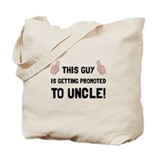 Promoted To Uncle Tote Bag