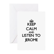Keep Calm and Listen to Jerome Greeting Cards