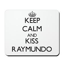 Keep Calm and Kiss Raymundo Mousepad