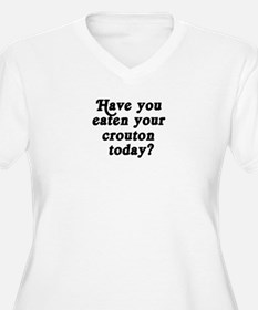 crouton today T-Shirt
