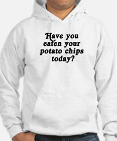 potato chips today Hoodie