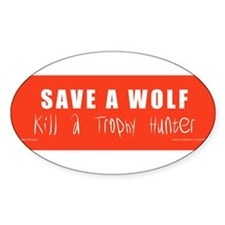 Save a Wolf Kill a Trophy Hunter BUMPER STICKER St