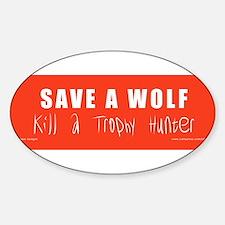 Save a Wolf Kill a Trophy Hunter BUMPER STICKER St