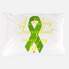 A Kidney Transplant saved my Life Pillow Case