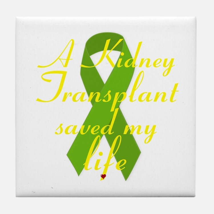A Kidney Transplant saved my Life Tile Coaster
