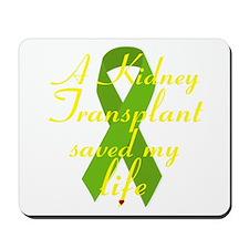 A Kidney Transplant saved my Life Mousepad