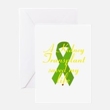 A Kidney Transplant saved my Life Greeting Card