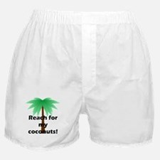 Reach for My Coconuts Boxer Shorts