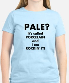 Pale? It's Called Porcelain Light T-Shirt
