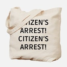 Citizen's Arrest Tote Bag