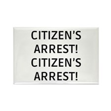 Citizen's Arrest Rectangle Magnet