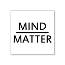 "Mind Matter Square Sticker 3"" x 3"""