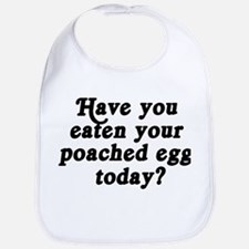 poached egg today Bib