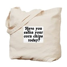 corn chips today Tote Bag