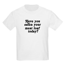 meat loaf today T-Shirt