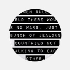 """If Women Ruled The World 3.5"""" Button"""