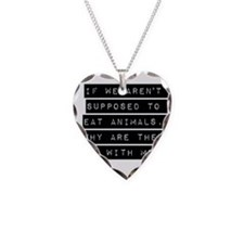 If We Arent Supposed To Eat Animals Necklace