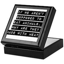 If We Arent Supposed To Eat Animals Keepsake Box