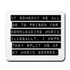 If Someday We All Go To Prison Mousepad