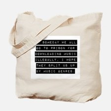 If Someday We All Go To Prison Tote Bag