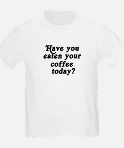 coffee today T-Shirt