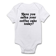 coffee cake today Infant Bodysuit