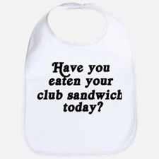 club sandwich today Bib