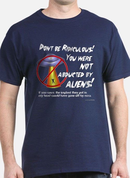Not Abducted.PNG T-Shirt