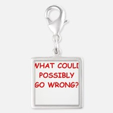 what could possiby go wrong? Charms