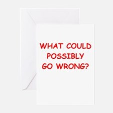 what could possiby go wrong? Greeting Cards